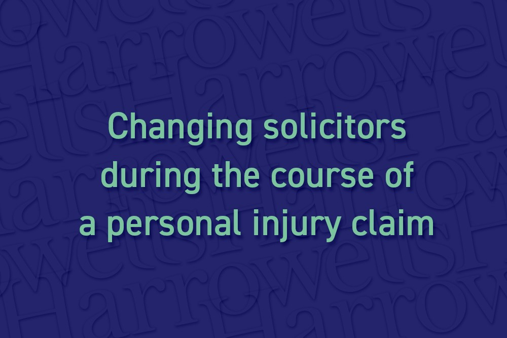 Changing solicitors during the course of a personal injury claim