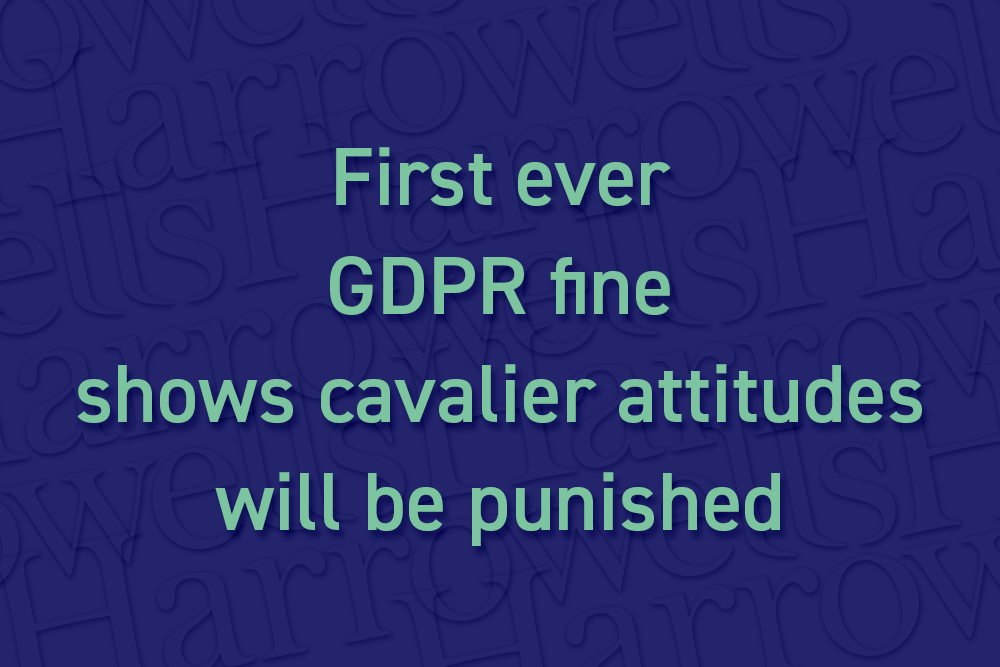 First ever GDPR fine shows cavalier attitudes will be punished